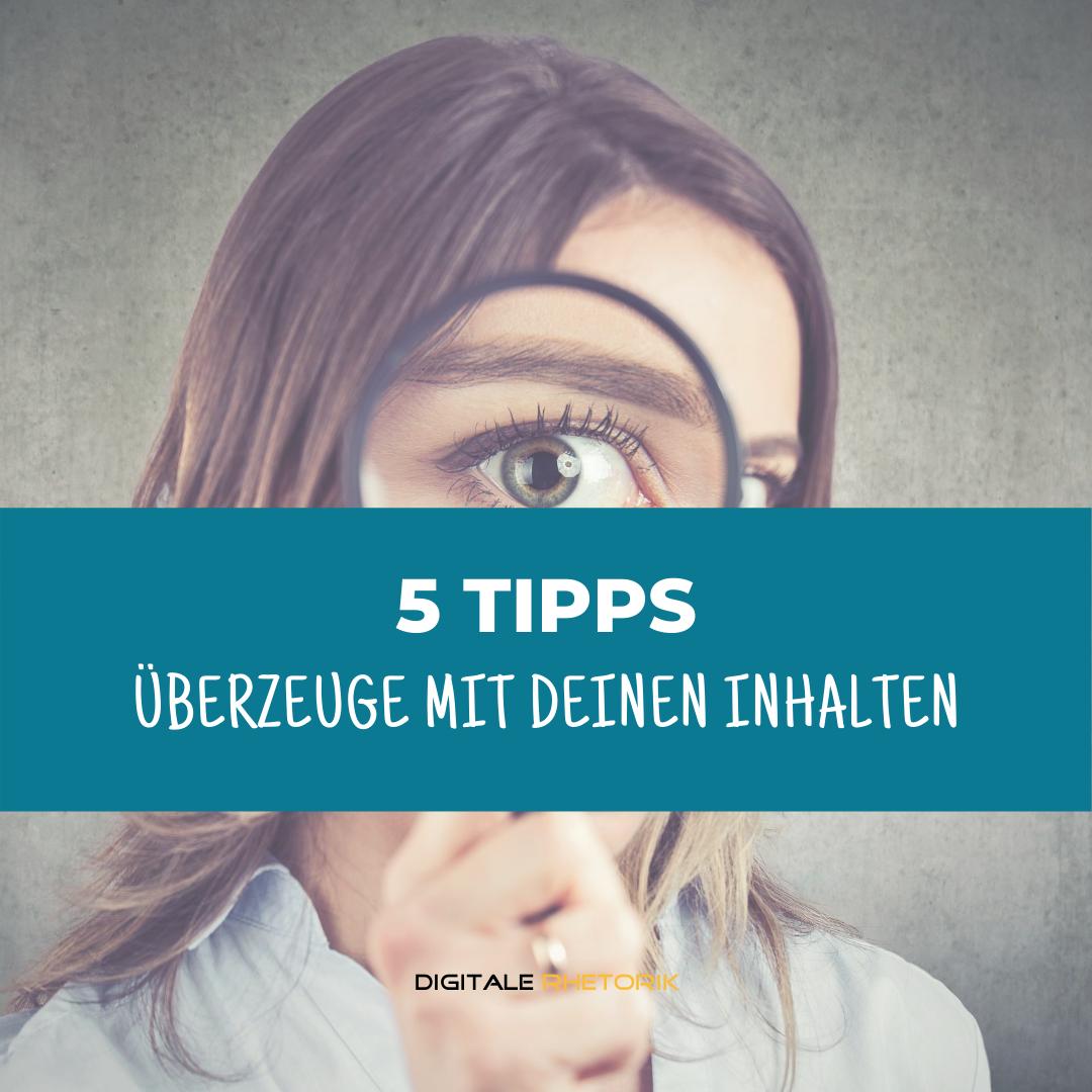 5 Tipps – Überzeuge mit Deinen Inhalten